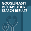 Googleplasty reshape search results plastic surgeons