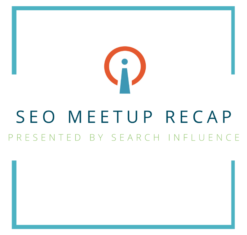 Search Influence's SEO meetup recap graphic