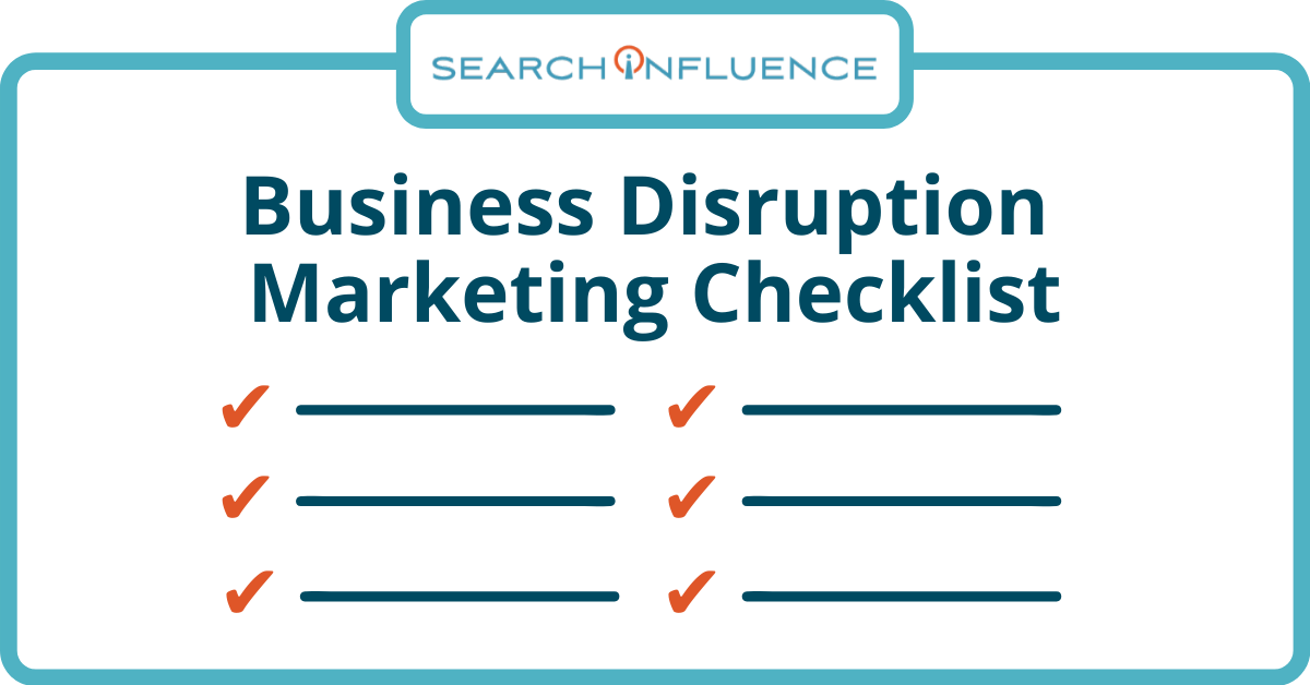 Business Disruption Marketing Checklist: How to Communicate When You Are Closed, Remote, or Open