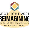 animated buildings underneath text reading spotlight 2021 reimagining the role of ce in higher education